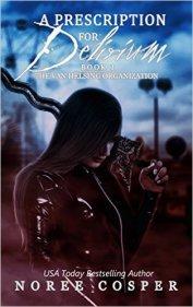 A Prescription for Delirium (Van Helsing Organization Book 1) Kindle Edition